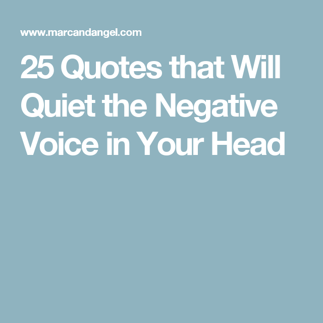 25 Quotes That Will Quiet The Negative Voice In Your Head Teaching