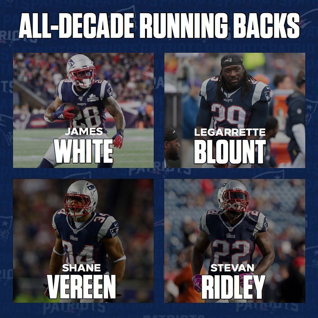 Next On My Patriots All Decade Roster Is The Running Backs I Elected To Go With Four Of Them Is There Anyone Who Y New England Patriots Patriots Running Back