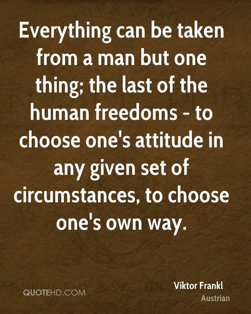 Image From Http Www Quotehd Com Imagequotes Authors51 Viktor Frankl Quote Everything Can Be Take Viktor Frankl Quotes Meant To Be Quotes Victor Frankl Quotes