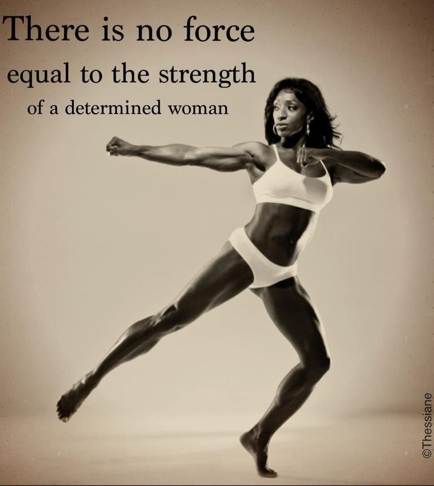 No Strength Equal To That Of A Determined Woman Fitness Motivation Fitness Inspiration Fitness Body