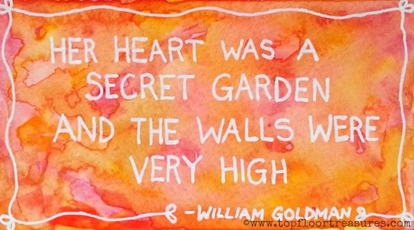 Her Heart was a Secret Garden and the walls were very high - William Goldman  artist Zoe Ford