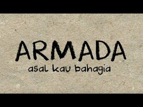 Armada Asal Kau Bahagia Official Lyric Video Youtube