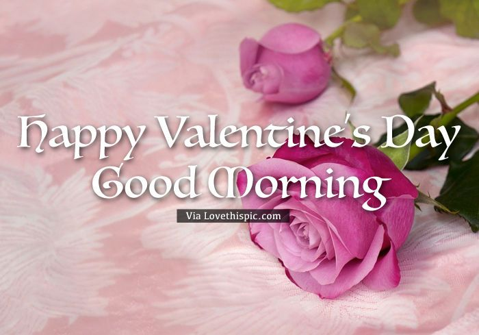 happy valentine s day good morning valentines day good morning