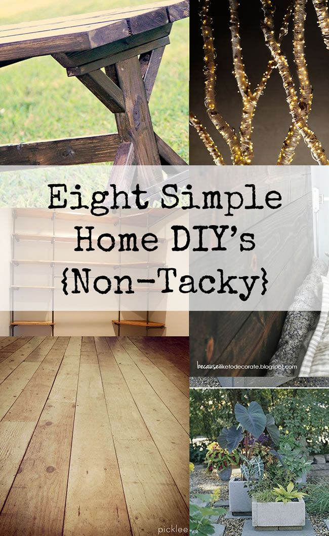8 Simple Home Diy Projects Non Tacky Home Diy Simple House Home Crafts