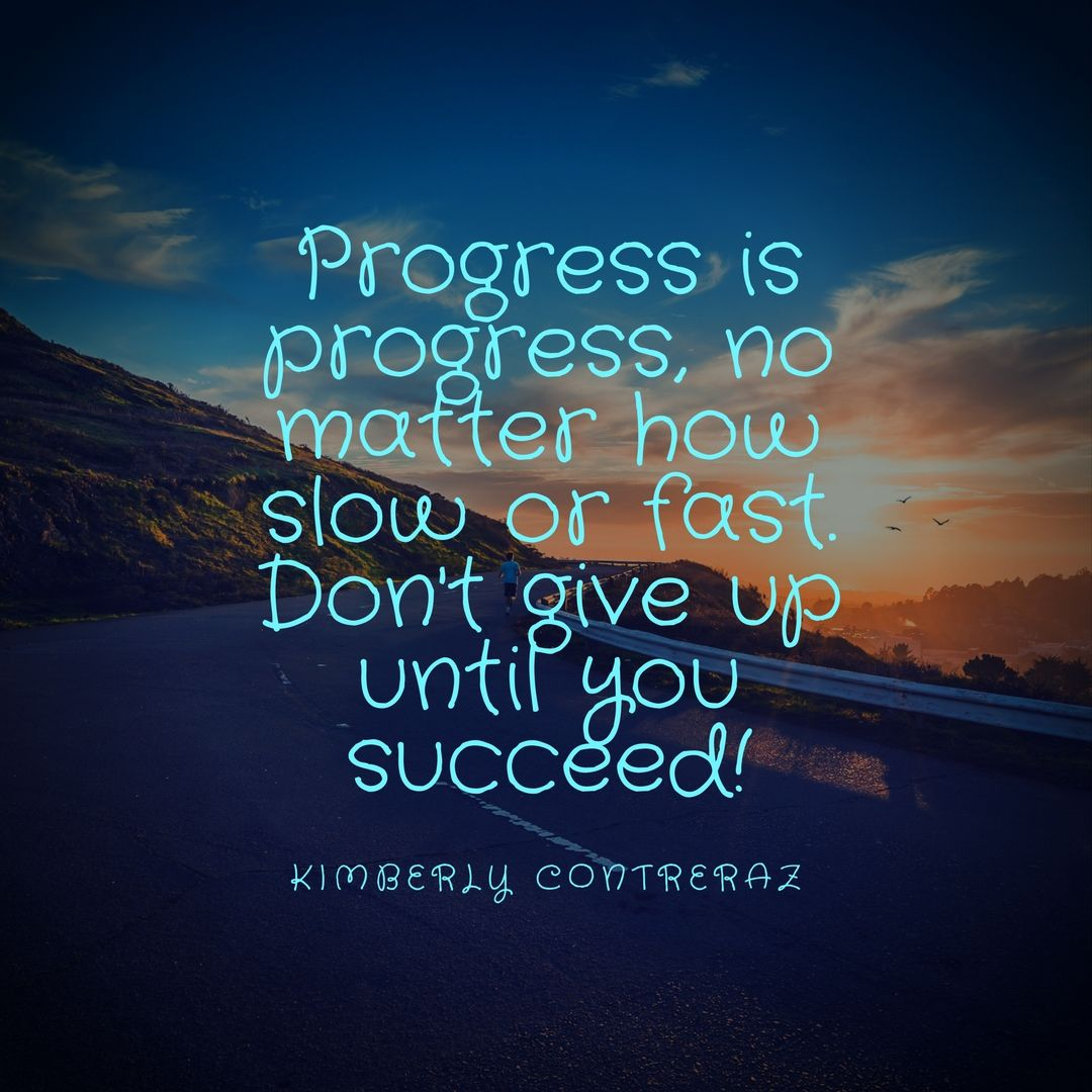 Keep making progress, even if you don't see results right