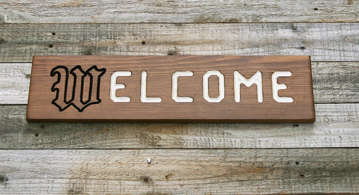 This Welcome Sign Is Hand Carved On Cedar Excellent For Outdoor Use And Will Last Much Longer Than Many Other Commonly Used Wood