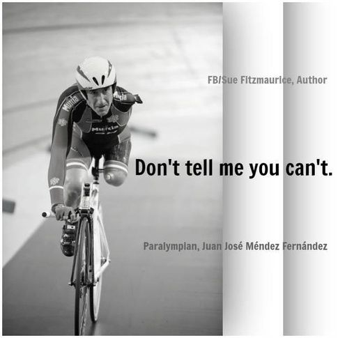 """""""Don't tell HIM you can't!!"""""""