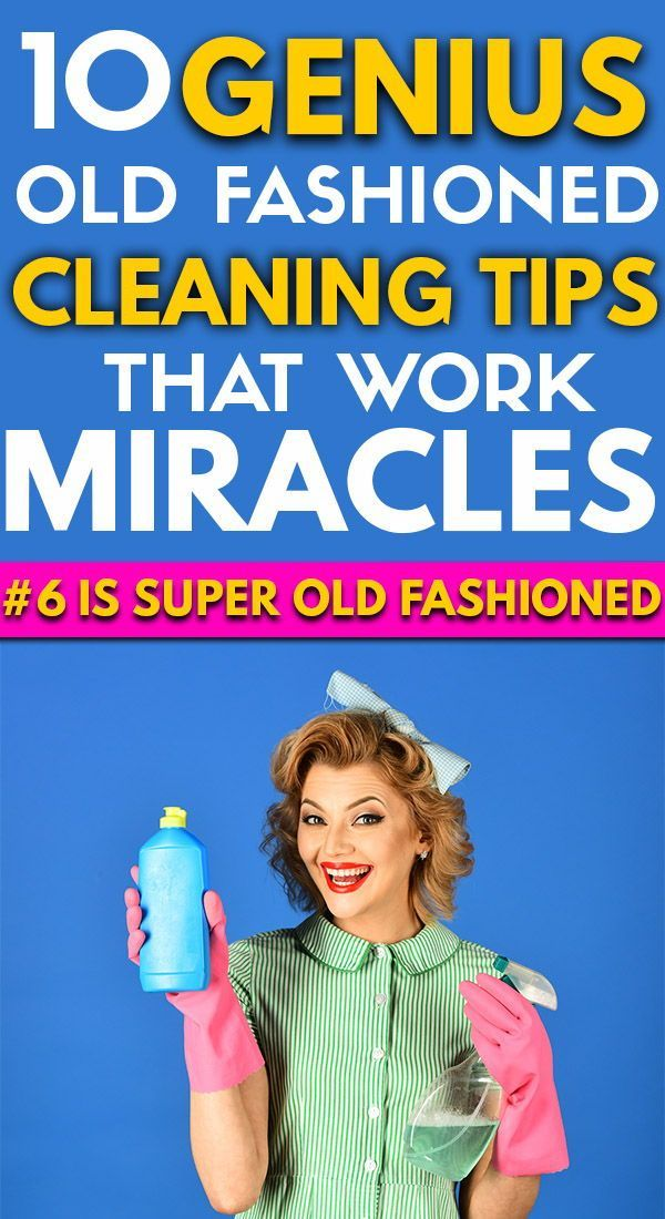 10 Old Fashioned House Cleaning Tips That Work Wonders In