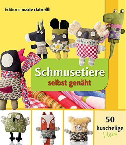 Schmusetiere selbst genäht - 50 kuschelige Ideen: Amazon.de: Clémentine Collinet, Charlotte Rion: Bücher