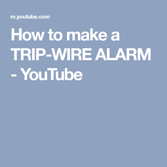 How to make a TRIP-WIRE ALARM - YouTube | Emergency preparedness ...