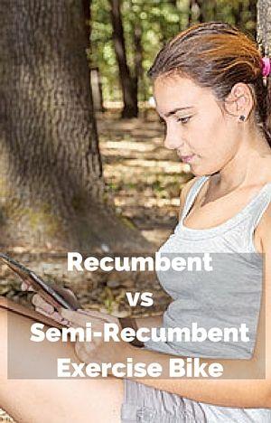 Recumbent Vs Semi Recumbent Exercise Bike Compared And