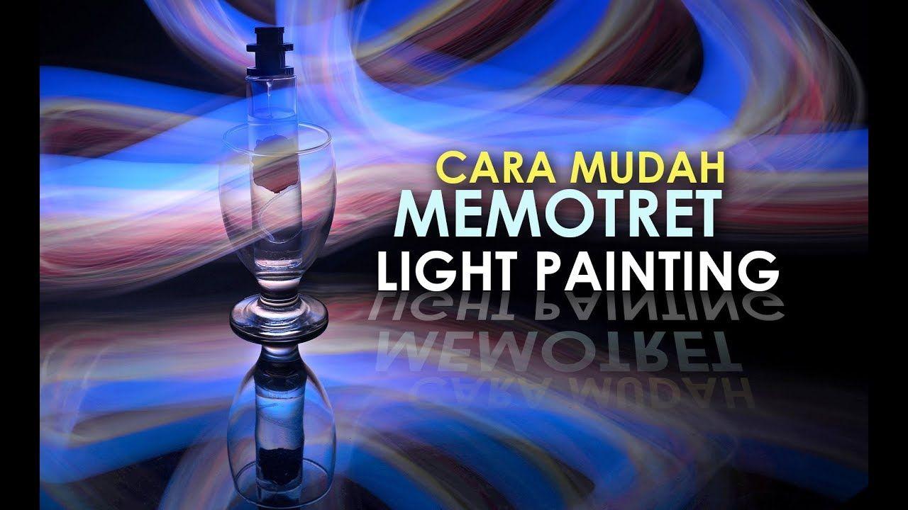 Cara Mudah Memotret Light Painting Republik Fotografer Fotografer Painting Pemotretan