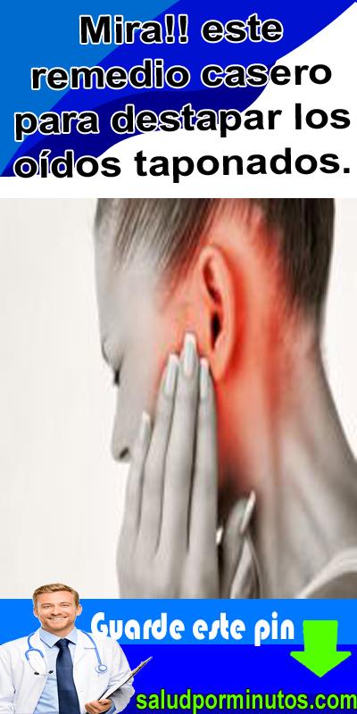 remedios caseros efectivos para destapar los oídos