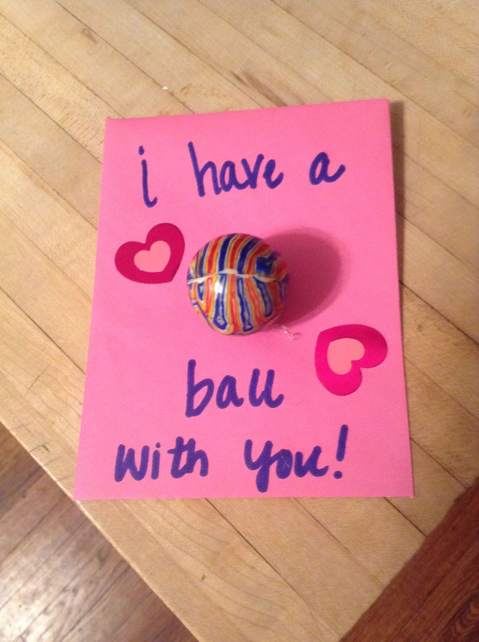 Have a ball  Valentines card for Paisleys toddler class Just