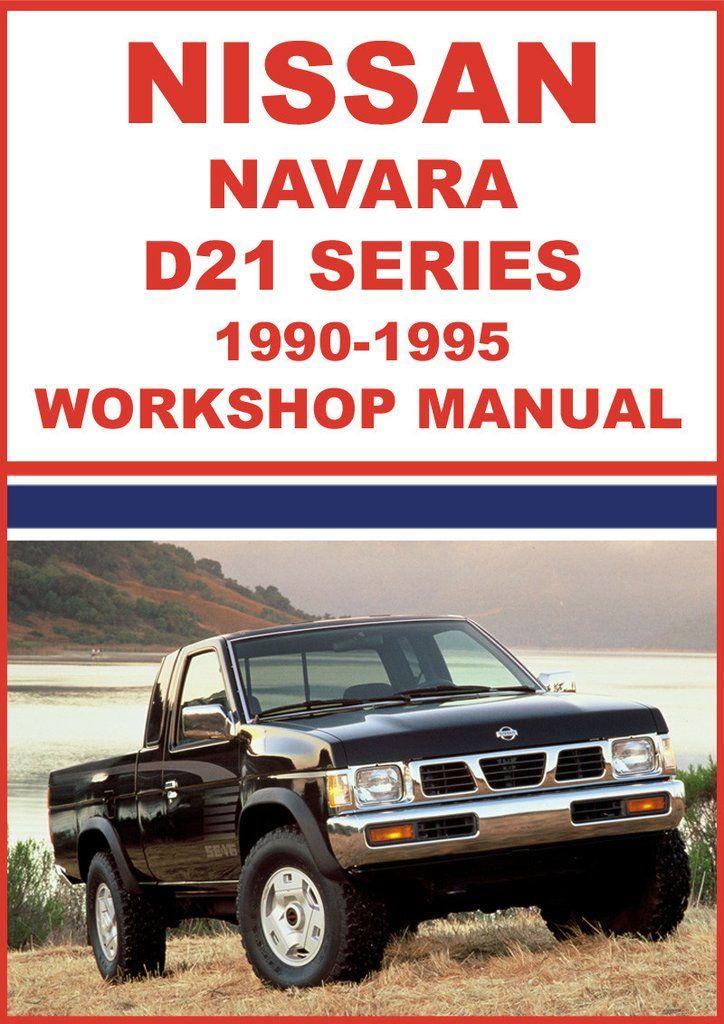 Nissan Navara D21 Series 1990 1995 Shop Manual Nissan Navara Nissan Nissan Terrano