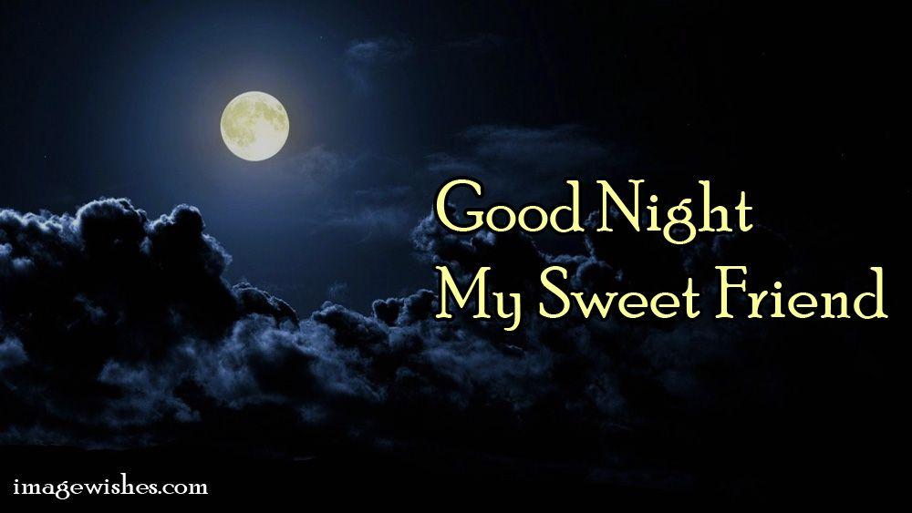 Good Night My Sweet Friend Good Night Good Night Night Wishes