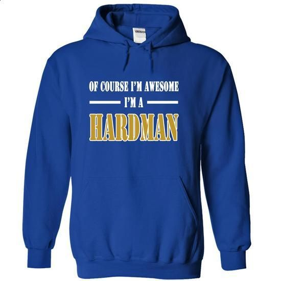 Of Course Im Awesome Im a HARDMAN-qpkcnuwzjh - #gift girl #hoodie for teens