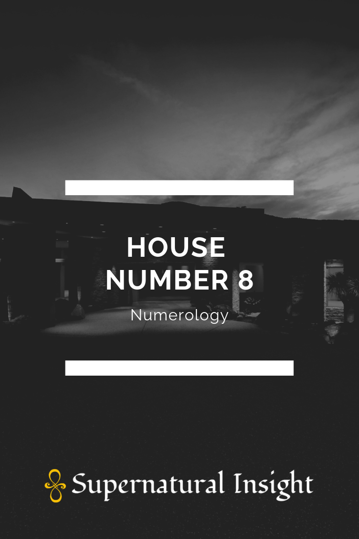 House Number 8 Numerology is deeply intertwined with the