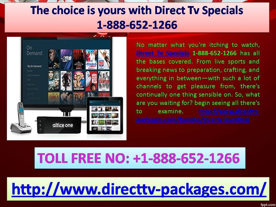 The choice is yours with Direct Tv Specials 1-888-652-1266