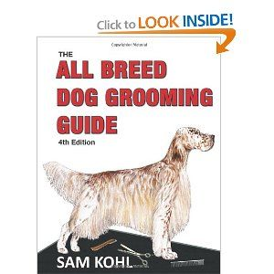 The All Breed Dog Grooming Guide 4th Edition Sam Kohl