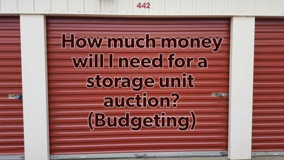 Storage Unit Auction - How much money will I need for an