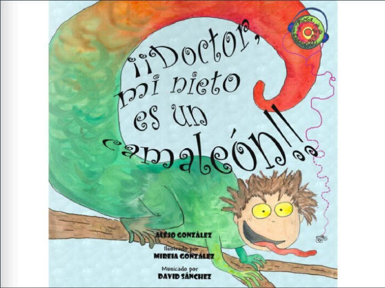 ¡Doctor, Mi Nieto Es Un Camaleón! Cuentos Infantiles