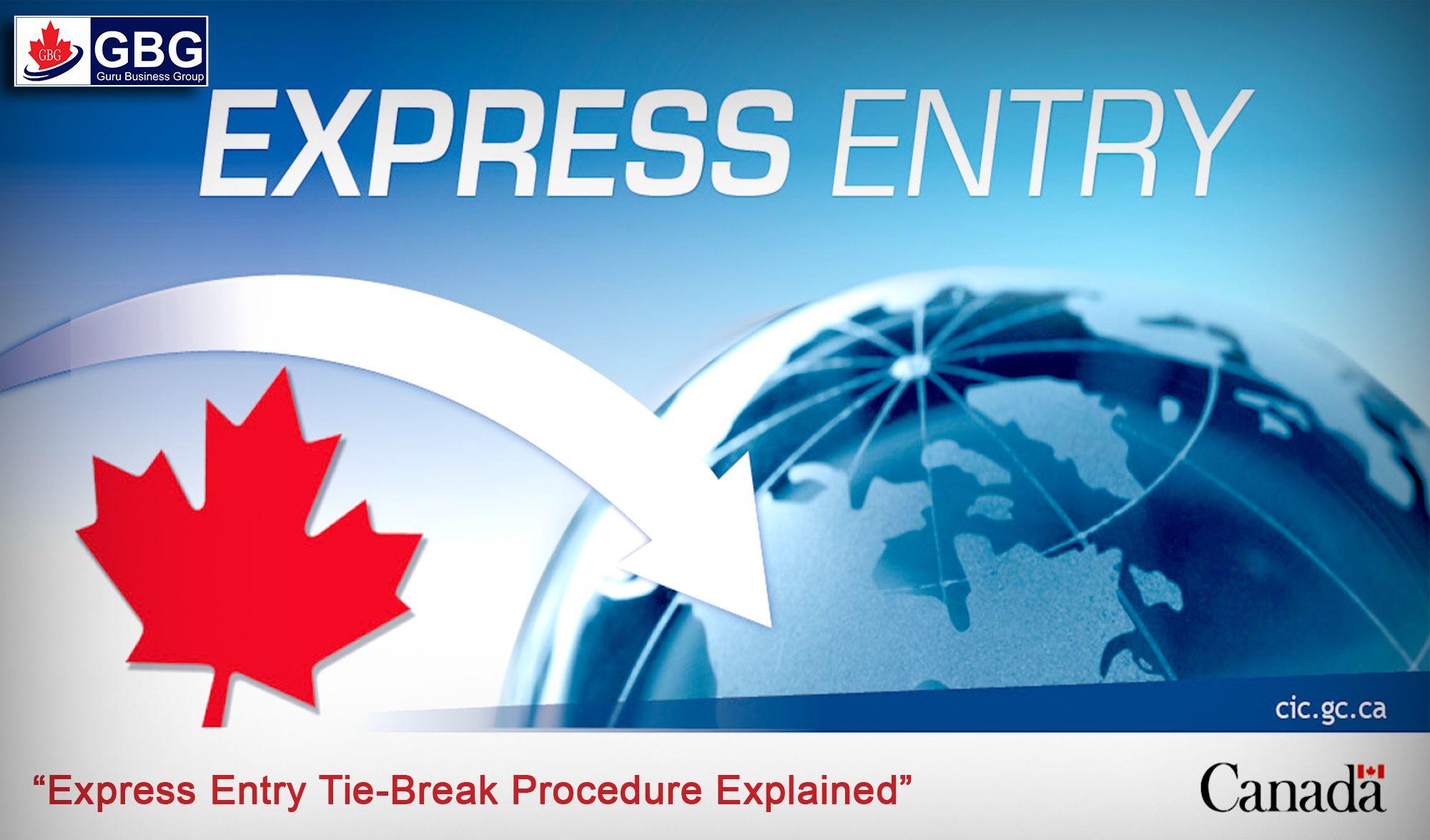 Express Entry TieBreak Procedure Explained Canada, New