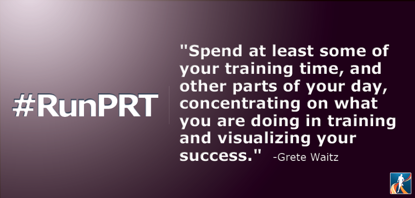 """Spend at least some of your training time, and other parts of your day, concentrating on what you are doing in training and visualizing your success."""" Grete Waitz #quotes #runningquotes"""