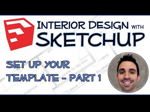 Interior Design with SketchUp Set Up Your Template part 1