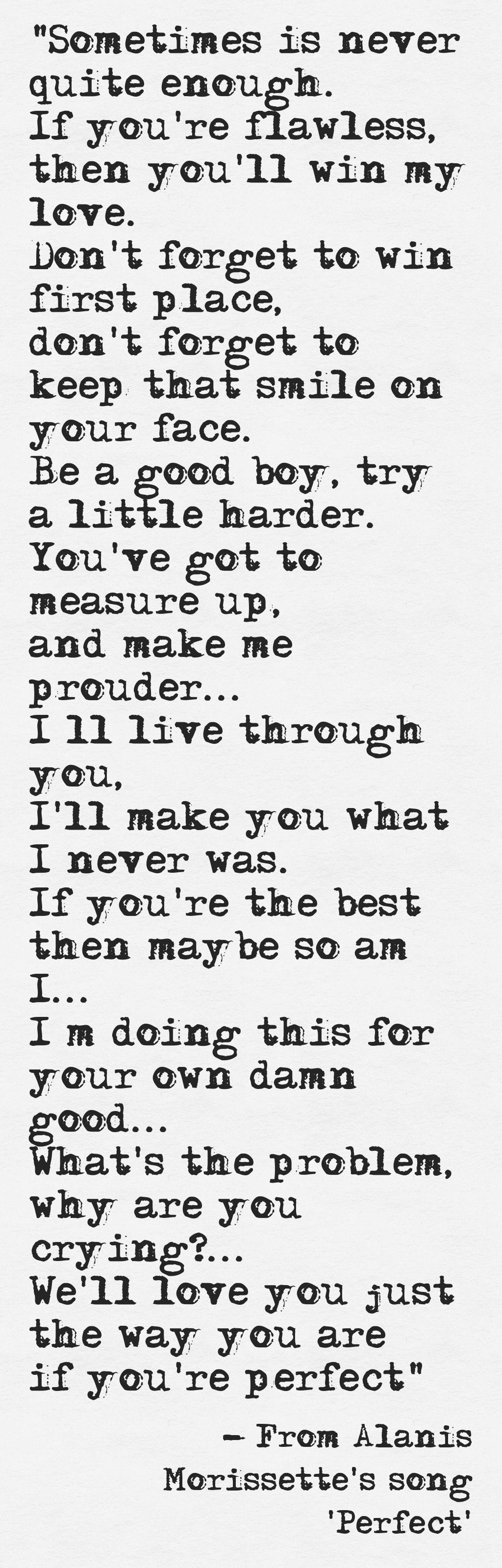 This song always reminds me what NOT to do... Lyrics from Alanis ...