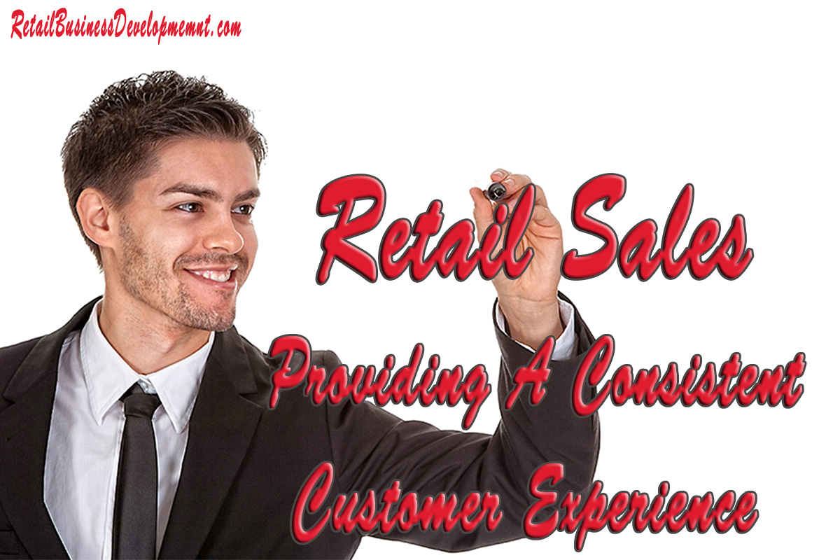 Retail Sales Providing A Consistent Customer Experience
