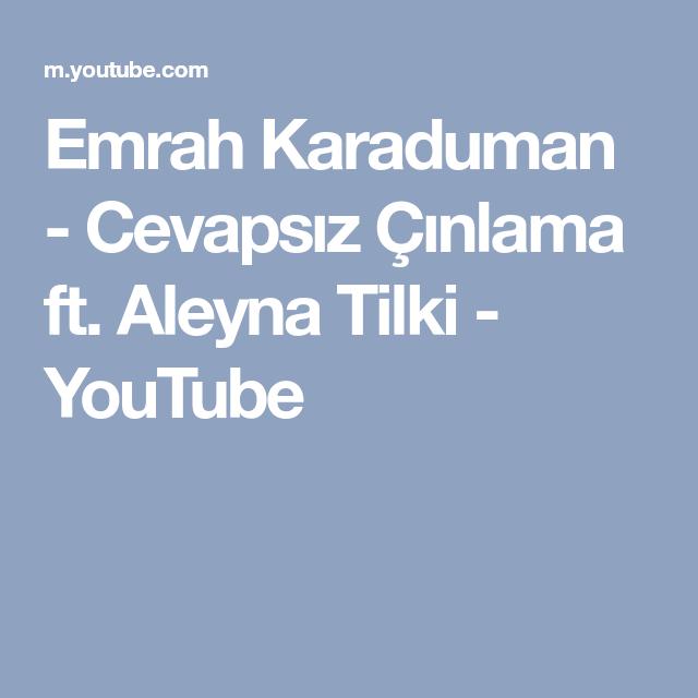 Emrah Karaduman Cevapsız çınlama Ft Aleyna Tilki Youtube Singer Music