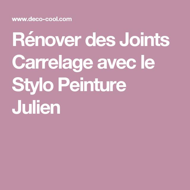 Renover Des Joints Carrelage Avec Le Stylo Peinture Julien Joint De Carrelage Stylo Peinture Et Peinture Julien