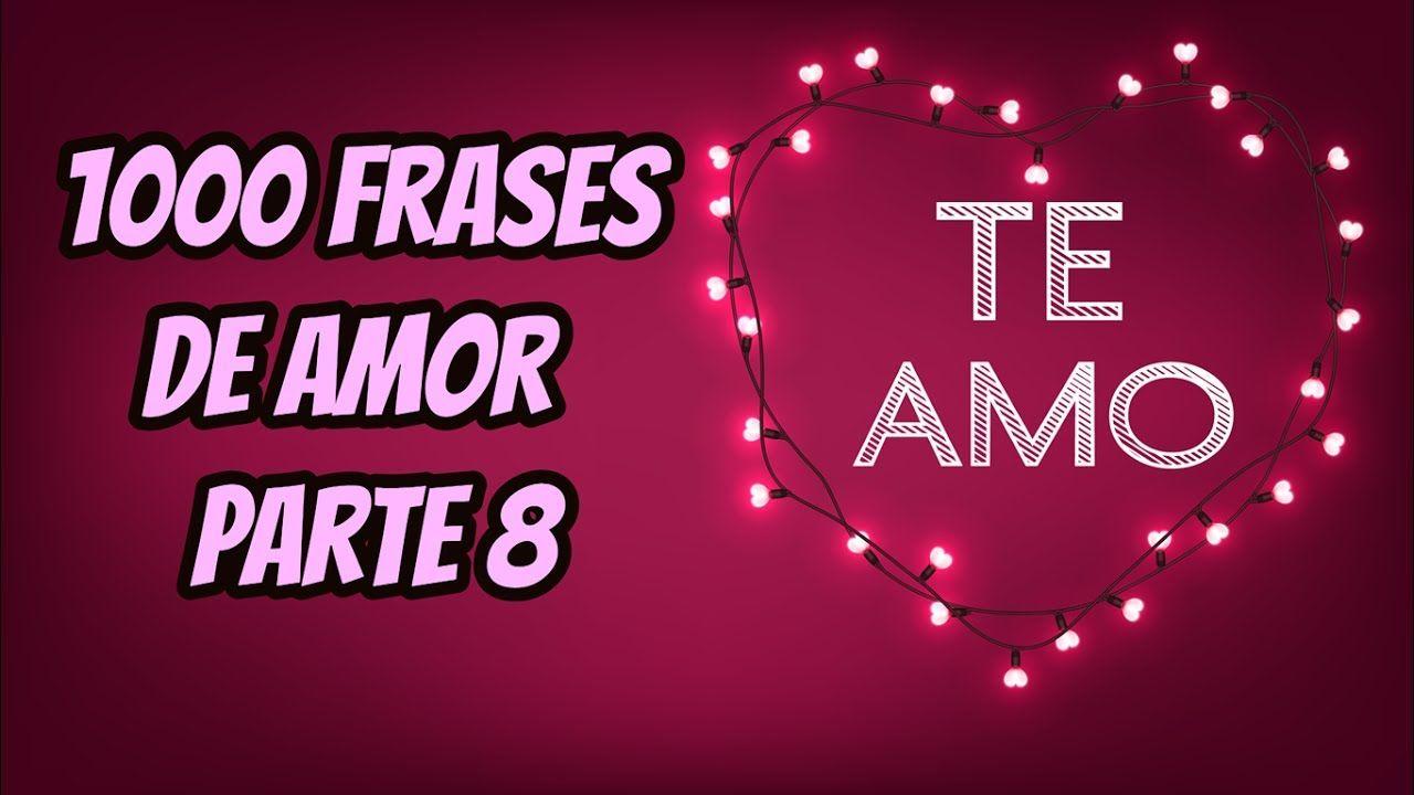 1000 Frases De Amor Para Dedicar Parte 8 Frases De Amor Frases Amor