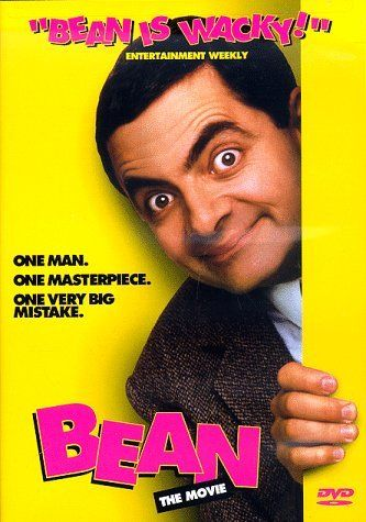 "Bean the Movie - Mr. Bean is one of my guilty pleasures. His ""restoration"" of Whistler's Mother is one of the funniest scenes I've ever laughed-till-I-cried through!"