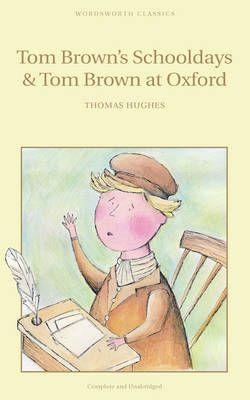 Tom Brown's Schooldays & Tom Brown at Oxford - Wordsworth's Children's Classics (Paperback)