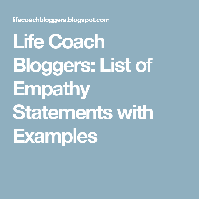 Life Coach Bloggers: List of Empathy Statements with Examples ...