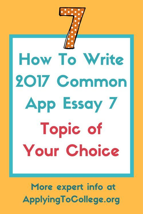 How to Write Common Application Essay 7 Topic of Your