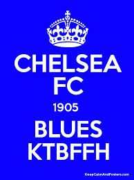 Chelsea since 1905 - Always Keeping The Blue Flag Flying High KTBFFH