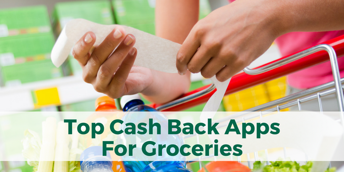 Top Cash Back Apps for Groceries Get Paid for Your