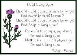 From Auld Lang Sine Robert Burns Auld Lang Syne Robert Burns