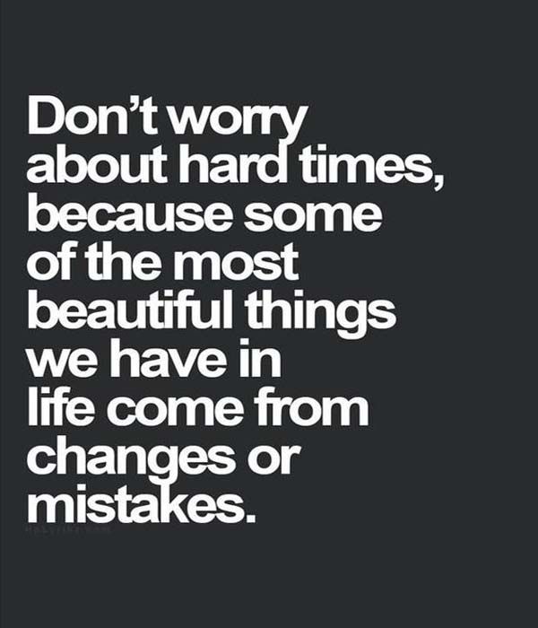 Dont Worry About Hard Times Love Quotes Love Quote Quotes