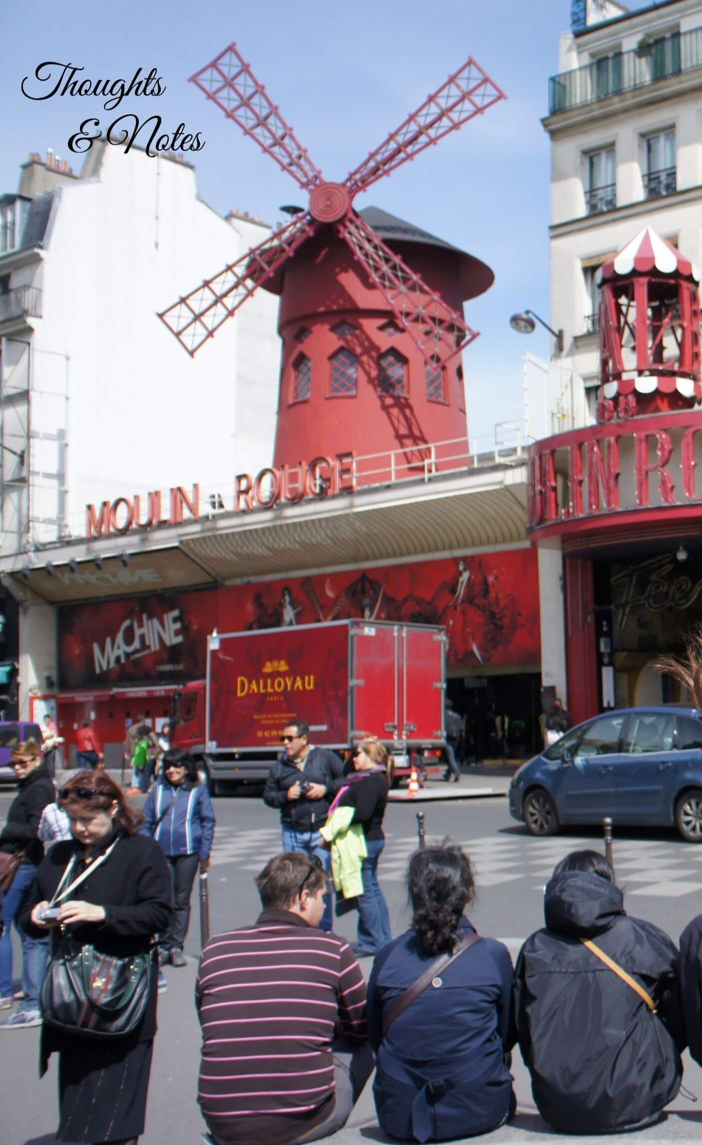 Le Moulin Rouge France Visit Travel One Week In Paris Day 3 Thoughts Notes Blog Paris Guide Visit Paris Thoughts
