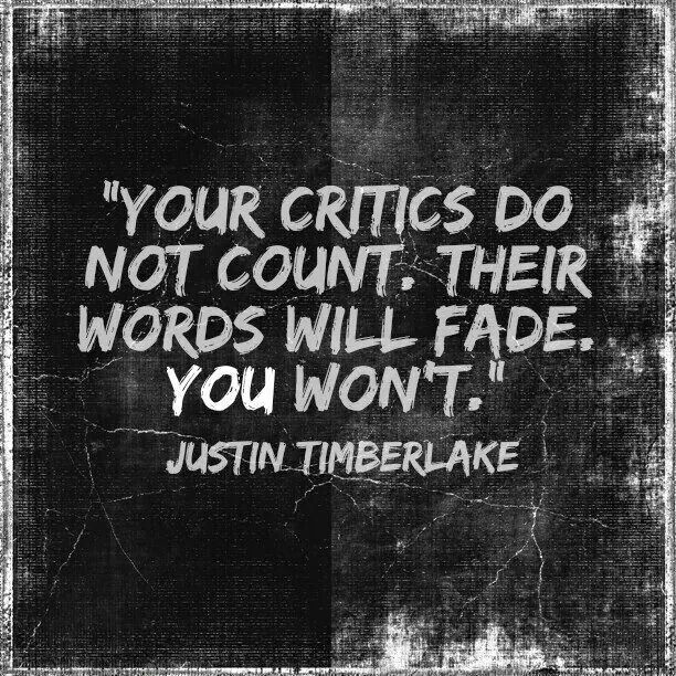 Your critics....