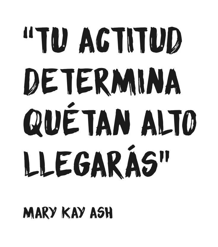 Tu Actitud Determina Qué Tan Alto Llegarás Mary Kay Ash