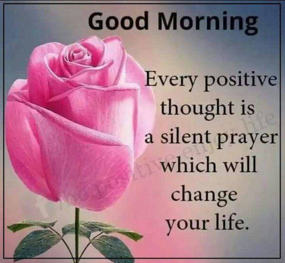 Good Morning Quotes Positive Sayings Every Positive Thought Change