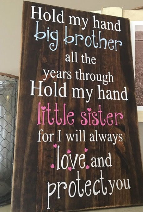 Pin By Stephanie Cook On Quotes Big Brother Little Sister Sister Sign Little Sisters