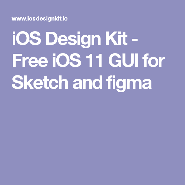 iOS Design Kit - Free iOS 11 GUI for Sketch and figma | UX / UI