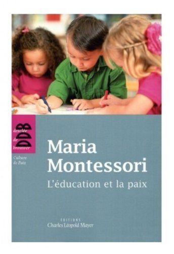 Amazon Fr L Education Et La Paix Maria Montessori