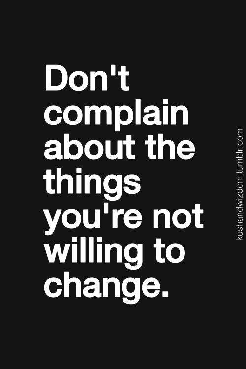 Image result for Stop Complaining; Every Challenge is an Opportunity